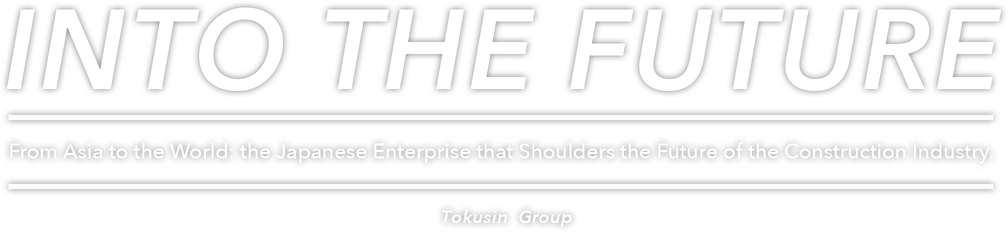 Into the Future From Asia to the World: the Japanese Enterprise that Shoulders the Future of the Construction Industry